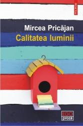 Calitatea luminii - Mircea Pricajan - Polirom