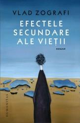 Vlad Zografi - Efectele secundare ale vieții
