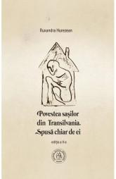 Povestea sasilor din Transilvania. Spusa chiar de ei Ed.2 - Ruxandra Hurezean
